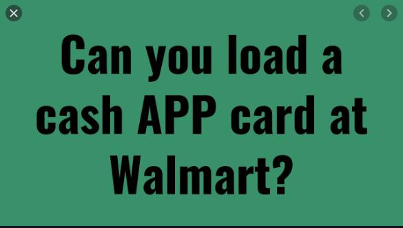 load a cash app card at Walmart