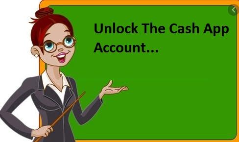 Unlock the cash app account.